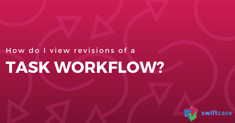 How do I view revisions of a Task Workflow?