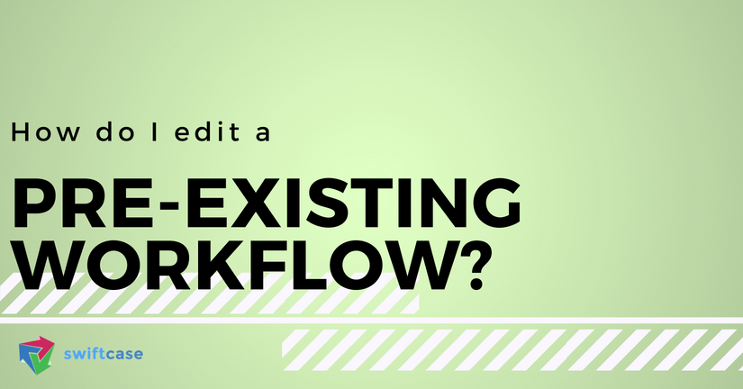 How do I edit a pre-existing Task Workflow?