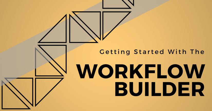 Getting started with the Workflow Builder