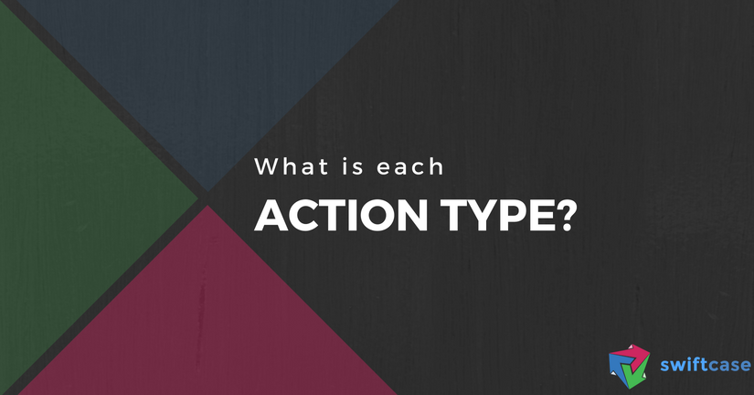 What are each Action Type?